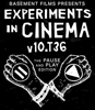 Experiments in Cinema