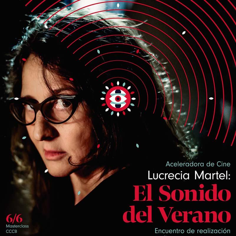 Lucrecia Martel – Masterclass el 6 de junio 2019